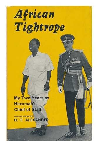 African tightrope : my two years as: Alexander, Henry Templer
