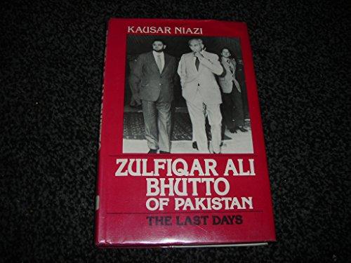 9789992408827: Zulfiqar Ali Bhutto of Pakistan: The Last Days