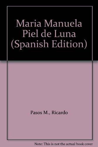 9789992433133: María Manuela Piel de Luna (Spanish Edition)