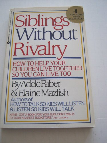 9789992435137: Siblings Without Rivalry/How to Help Your Children Live Together So You Can Live Too