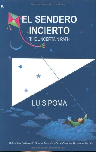 El Sendero Incierto: The Uncertain Path (Spanish Edition): Luis Poma