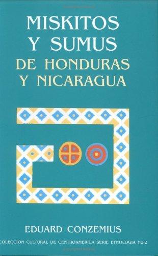 Miskitos y Sumus de Honduras y Nicaragua: Eduard Conzemius