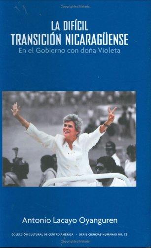 9789992453391: La Difícil Transición Nicaraguense en el Gobierno con Doña Violeta (Spanish Edition)