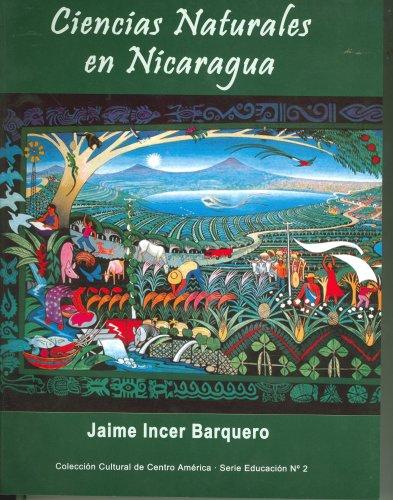 Ciencias Naturales en Nicaragua (Spanish Edition): Jaime Incer Barquero