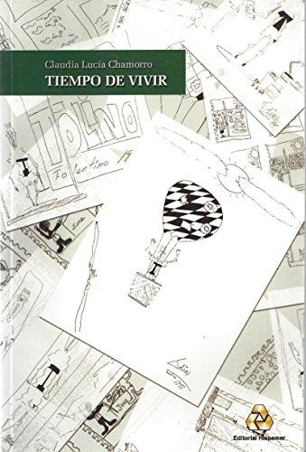 Tiempo De Vivir {PRIMERA EDICION}: Chamorro, Claudia Lucia