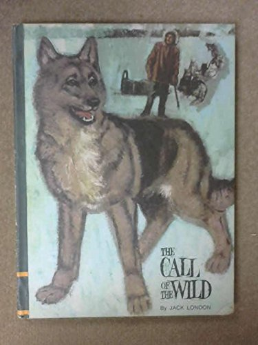 The Call of the Wild and The: Jack London; Ron