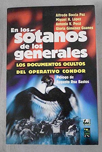 9789992552094: En los sótanos de los generales: Los documentos ocultos del Operativo Cóndor