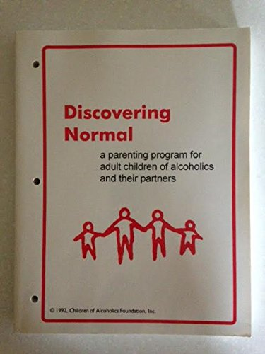 9789992569542: Discovering Normal a Parenting Program for Adult Children of Alcoholics and Their Partners/Book and Binder (Children of Alcoholics Foundation)