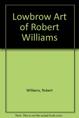 9789992573792: Lowbrow Art of Robert Williams
