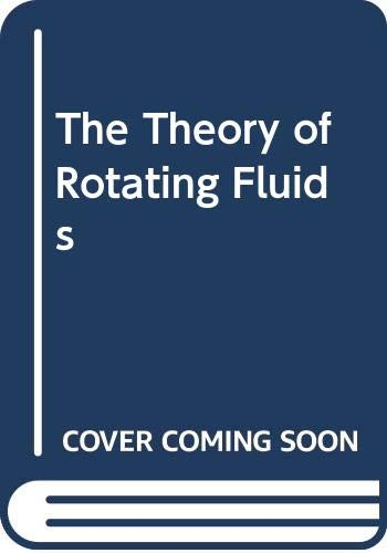 9789992582299: The Theory of Rotating Fluids