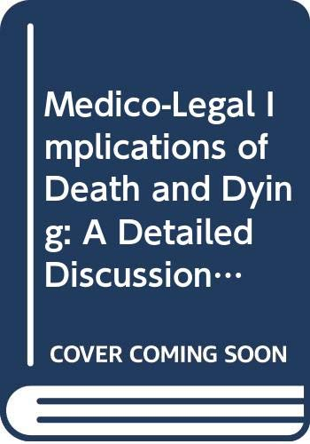 9789992607763: Medico-Legal Implications of Death and Dying: A Detailed Discussion of the Legal Implications/With Supplement