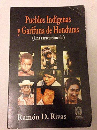 Pueblos indi?genas y gari?funa de Honduras: (una caracterizacio?n) (Coleccio?n Co?dices) (Spanish ...