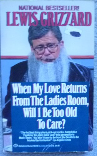 9789992643631: When My Love Returns from the Ladies Room Will I Be Too Old to Care