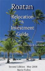 9789992644249: Roatan Relocation and Investment Guide, Edition II
