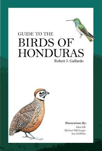 9789992649961: Guide to the Birds of Honduras