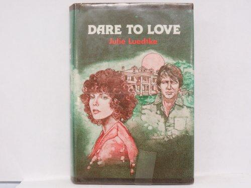 Dare to Love: Julie Luedtke