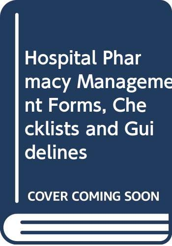 Hospital Pharmacy Management Forms, Checklists and Guidelines (9992698357) by Aspen Publishers