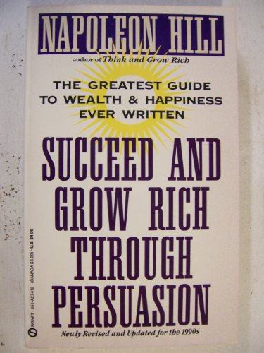9789992765555: Succeed and Grow Rich Through Persuasion