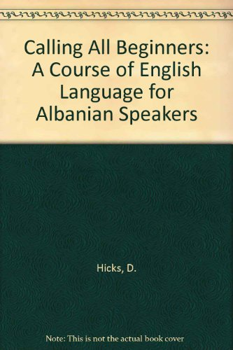9789992772720: Calling All Beginners: A Course of English Language for Albanian Speakers