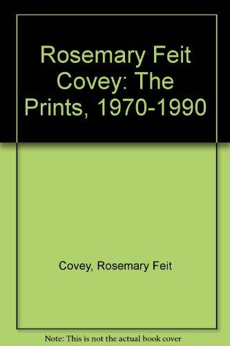 Rosemary Feit Covey: The Prints, 1970-1990: Eric Lansdowne Mackenzie