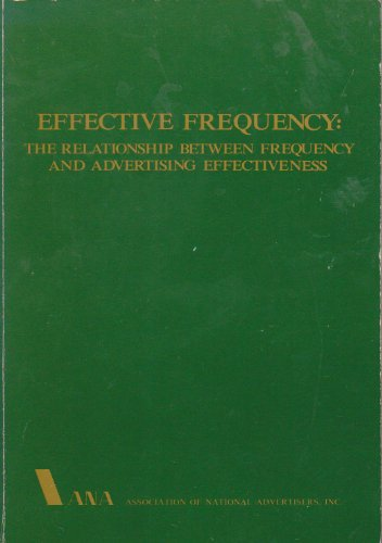9789992797426: Effective Frequency: The Relationship Between Frequency and Advertising Effectiveness