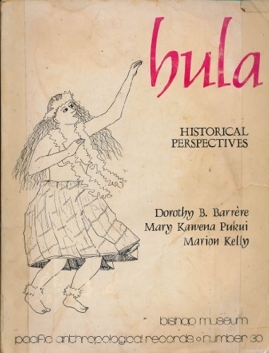 Hula, Historical Perspectives (Pacific Anthropological Records, No: Dorothy B. Barrere,