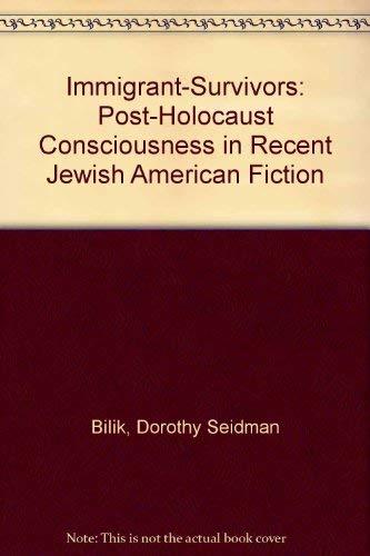 9789992805992: Immigrant-Survivors: Post-Holocaust Consciousness in Recent Jewish American Fiction