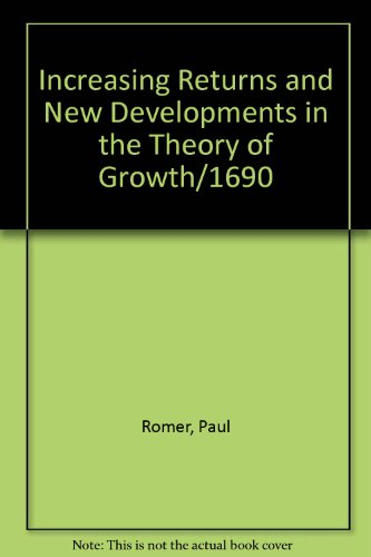 9789992849187: Increasing Returns and New Developments in the Theory of Growth/1690