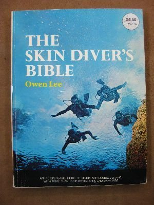 The Skin Diver's Bible: Owen Lee