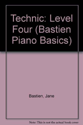 9789993005308: Technic: Level Four (Bastien Piano Basics)
