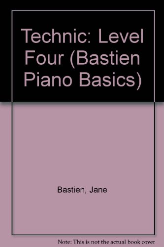9789993005308: Technic: Level Four (Bastien Piano Basics)