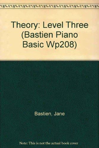 9789993005407: Theory: Level Three (Bastien Piano Basic Wp208)