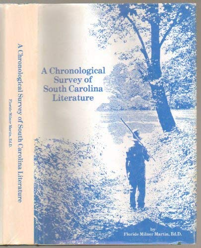 A Chronological Survey of South Carolina Literature: Floride Miller Martin,