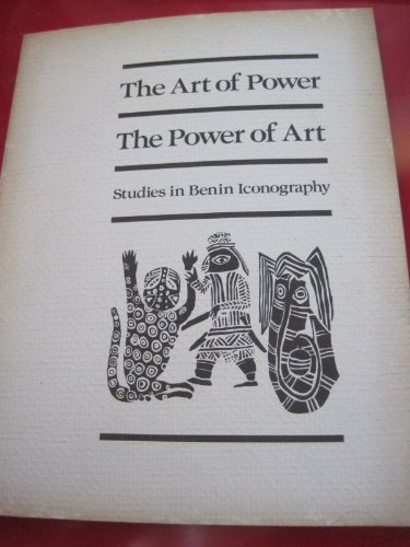 9789993058359: Art of Power, the Power of Art: Studies in Benin Iconography