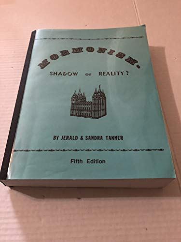 Mormonism - Shadow or Reality?: Jerald and Sandra Tanner