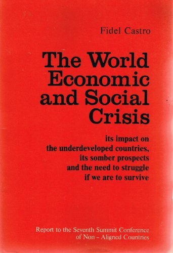 9789993079552: World Economic and Social Crisis: Its Impact on the Underdeveloped Countries, Its Somber Prospects and the Need to Struggle If We Are to Survive