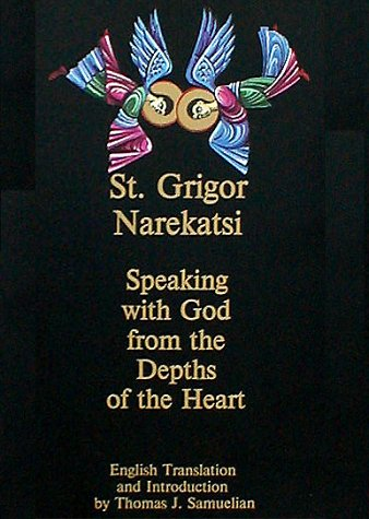 Speaking with God from the Depths of the Heart: The Armenian Prayer Book of St. Gregory of Narek (...