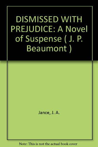 9789993103059: DISMISSED WITH PREJUDICE: A Novel of Suspense ( J. P. Beaumont )