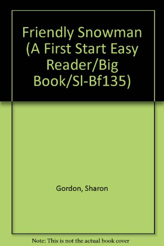 9789993115250: Friendly Snowman (A First Start Easy Reader/Big Book/Sl-Bf135)
