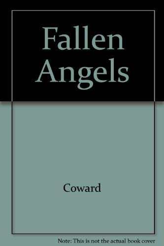 Fallen Angels: Noel Coward