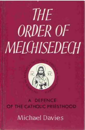 9789993160748: The Order of Melchisedech: A Defence of the Catholic Priesthood