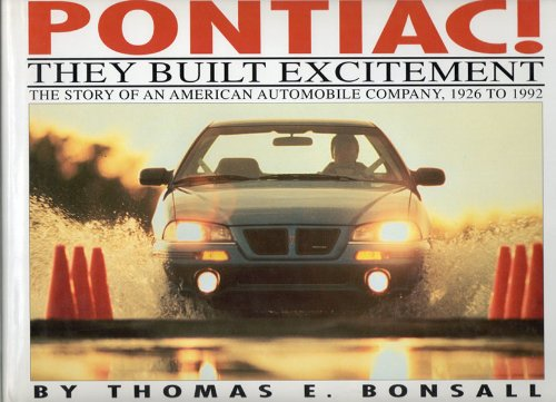 9789993177159: Pontiac They Built Excitement: The Story of an American Automobile Company 1926 to 1992
