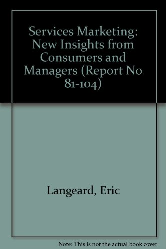 9789993179108: Services Marketing: New Insights from Consumers and Managers (Report No 81-104)