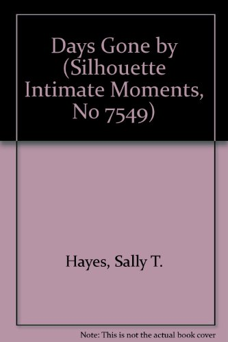9789993228721: Days Gone by (Silhouette Intimate Moments No. 549)