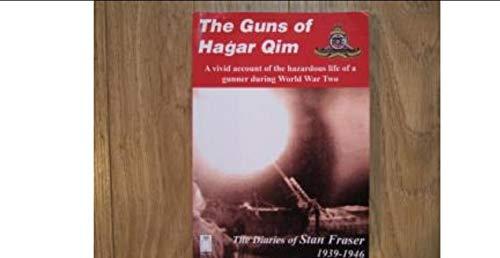 Guns of Hagar Qim: The Diaries of: Fraser, Stanley
