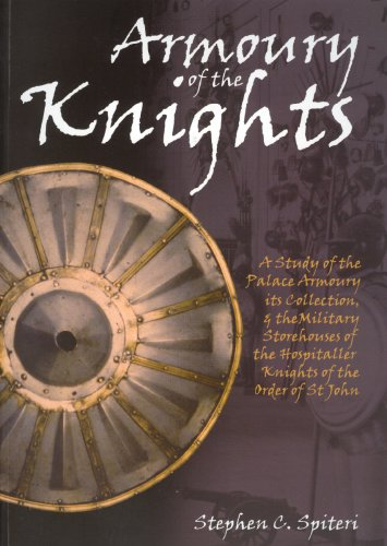 Armoury of the Knights: A Study of: Spiteri, Stephen C.,
