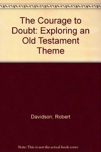 9789993241508: The Courage to Doubt: Exploring an Old Testament Theme