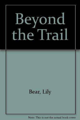Beyond the Trail: Lily Bear