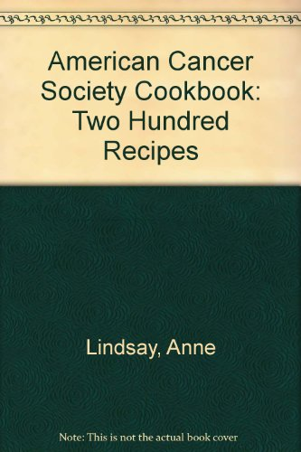 9789993248460: American Cancer Society Cookbook: Two Hundred Recipes