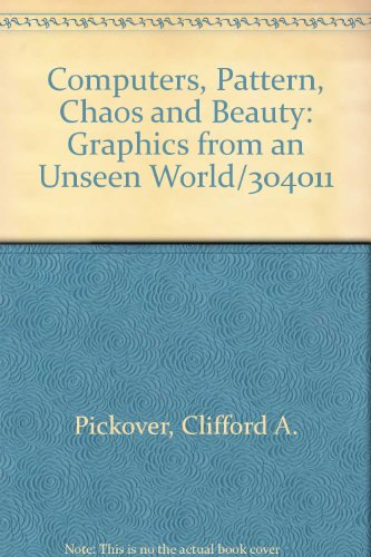 9789993258759: Computers, Pattern, Chaos and Beauty: Graphics from an Unseen World/304011